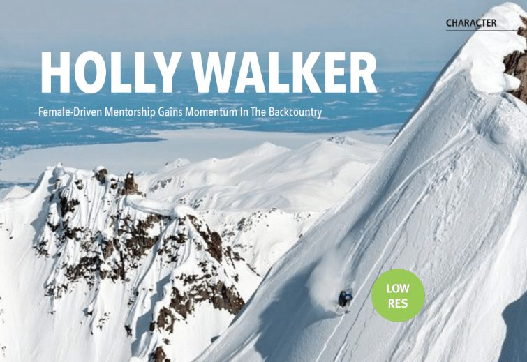 After a decade of token female-ism, Whistler shredder/alpinist Holly Walker is leading the change she wants to see in the mountains.